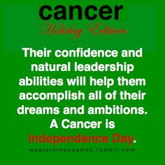 If Cancer were a holiday...surprised it isn't Thanksgiving (food & family!).