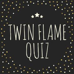 The most thorough twin flame quiz!Do you think you met your twin flame or  twin soul but aren't sure? How do you know if they are soulmate or a twin  flame? Get some answers and clear up the confusion with our twin flame  quiz. Over 20 questions for an in depth analysis.
