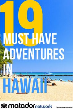 Planning your trip Hawaii and want to do something adventurous?  Check out these 19 must have experiences in Hawaii. This list will open up your mind to what's possible in life. Explore the world at MatadorNetwork.com