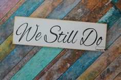 Handpainted Wedding Vow Renewal Anniversary Family Photo Prop Sign We Still Do 60th Anniversary Parties, 60 Wedding Anniversary, Anniversary Photos, Happy Anniversary, Anniversary Outfit, Vow Renewal Ceremony, Renewal Wedding, Wedding Vows, Family Photo Props