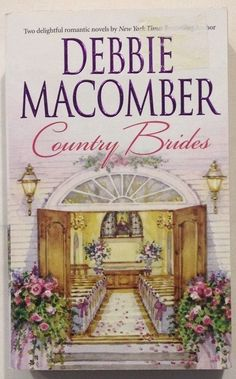 Country Brides by Debbie Macomber (2007, Paperback) Book 1 of Country Brides