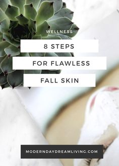 8 Steps To Keep Your Skin Fresh For Fall + Secret Tips