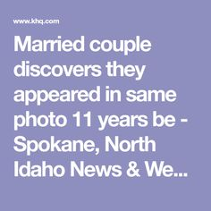 Married couple discovers they appeared in same photo 11 years be - Spokane, North Idaho News & Weather KHQ.com
