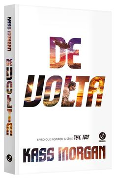 #Dicadelivro - De Volta da Galera Record, um selo do Grupo Editorial Record - história que originou a série The 100