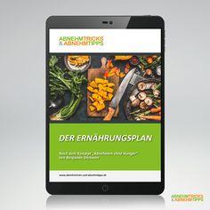 Der Ernährungsplan - Abnehmen ohne Hunger / DIÄT