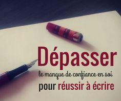Dépasser le manque de #confiance en soi et, enfin, réussir à #écrire. #writing #écriture #trust