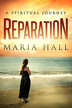 REPARATION: A Spiritual Journey by Maria Hall…