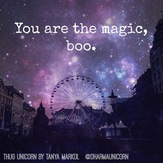 """""""If we are to have magical bodies, we must have magical minds. Thug Unicorn, Sparkle Quotes, Magical Quotes, Unicorn Quotes, Be Your Own Hero, Lucky Ladies, Attitude Of Gratitude, Favorite Words, Powerful Women"""