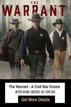 The Warrant - A Civil War Drama Offers Action, Suspense, All-Star Cast Civil War Heroes, Keep The Peace, Star Cast, Sheriff, Georgia, How To Become, Drama, Challenges, Action