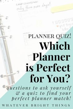 Want to know which planner is perfect for you? Take this Planner Quiz and find out! I know all the questions you need to ask to find your perfect match.