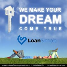 We Make Your Dream Come True - Loan Simple.  Click Here To Get A Quote............................#FHALoan #LoanSimple #MortgageRates #Mortgage #FHAHomeLoan #Loan #HomeLoan #FHA #FederalHousingAdministration #VAHomeLoan