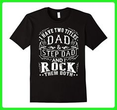 Mens I Have Two Titles Dad And Step Dad - Fathers Day Shirt XL Black - Holiday and seasonal shirts (*Amazon Partner-Link)