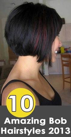 10 Most Popular Bob Hairstyles 2013. I love the in the photo. someday I will do this lol