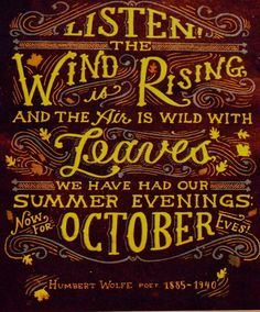 Listen the wind is rising and the air is wild with leaves.