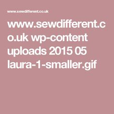 www.sewdifferent.co.uk wp-content uploads 2015 05 laura-1-smaller.gif