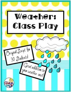 10 page Weather Play with excellent science information about the water cycle, weather phenomenon like rain, snow, hail, thunder, lightning, and cloud types but is also funny! Your kids and their parents will LOVE it! (TpT Resource)
