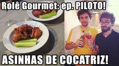 Rolê Gourmet - PILOTO - Asinhas de cocatriz apimentadas + molho de gorgo...