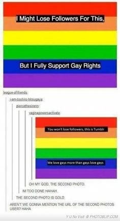 Vaginapowersactivate is the most hilarious Tumblr user ever... It's funny, I support gays (fully) and I have a Tumblr account...