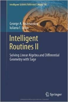 Intelligent Routines II : solving linear algebra and      differential geometry with Sage / by George A. Anastassiou,      Iuliana F. Iatan.-- Cham … [etc.] : Springer, 2014