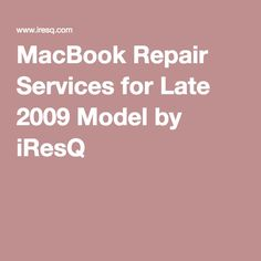 MacBook Repair Services for Late 2009 Model by iResQ