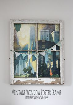 Vintage Window Poster Frame    littleredwindow.com