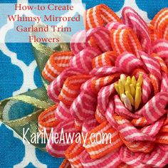 In this Part 2, take the Mirrored Garland Trim from last week's post & make flowers! Complete steps with video! from Kari Mecca of Kari Me Away