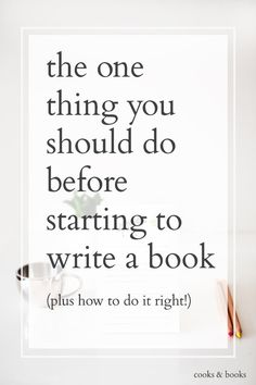 The One Thing You Should Do Before Starting to Write a Book