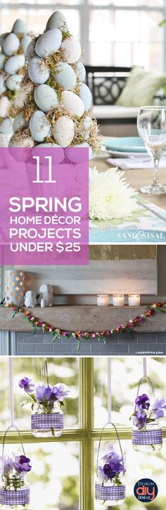 I love spring home décor, and I love it even more when it doesn't cost much. Here are 11 home décor projects for spring that are less than $25.