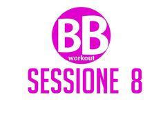 BB Workout – Sessione 8 – Tonificare e scolpire glutei