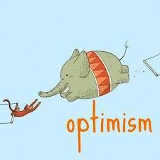 Optimism - Gotta admit, this is me sometimes, swinging through the air without a plan.