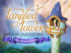 Tangled Tower Cake Tutorial - Repunzel - Cake Central