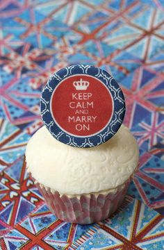 Clever cupcake for the Royal Wedding! Keep Calm & Marry On -- Ah, I love the cupcakes from the UK! (from Clare's Cupcakes)