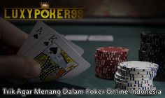 Luxypoker99 sekarang ingin memberikan beberapa trik agar menang dalam melakukan permainan poker online di kalangan masyarakat indonesia pelajari dulu.
