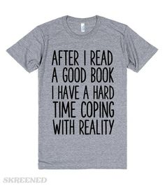 AFTER I READ A GOOD BOOK I HAVE A HARD TIME COPING WITH REALITY #Skreened