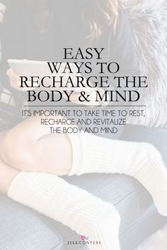 With a lifestyle of hectic, non-stop demands and schedules, it's important to take time to rest, recharge and revitalize the body and mind. Recharge the body and mind by giving yourself permission to press pause on whatever you're doing. Take a deep breath, be still and quiet the mind. Click through and try these easy ways to recharge and revitalize the body and mind. Pin it now for when you need to recharge later. @jillconyers
