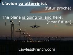 """You can explain what will happen in the near future with the construction aller + infinitive; for example, L'avion va atterrir ici - """"The plane is going to land here."""" https://www.lawlessfrench.com/grammar/aller-near-future/"""