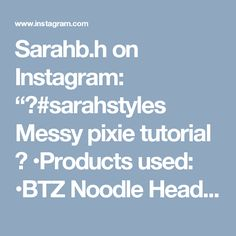 """Sarahb.h on Instagram: """"▶#sarahstyles Messy pixie tutorial  •Products used: •BTZ Noodle Head •SG Texturizing paste •BTZ spray wax •Hairdryer with diffuser •Mini…"""""""