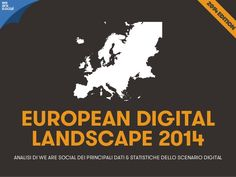 Social, Digital & Mobile in Europa 2014 by We Are Social Italia via slideshare