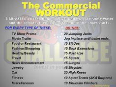 Make tv time entertainment AND a workout! When you see the type of commercial listed below, do the exercise next to it. It can be fun for the whole family :) REPIN now to do next time I turn on the tv!