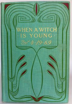 """When a Witch is Young by """"4 - 19 - 69"""", New York: R. F. Ferro & Company  [1901] first edition, later printing.    Beautiful Antique Books"""