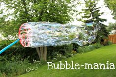 The Best Bubbles Ever -  6 cups water  2 cups Dawn dishwashing liquid  3/4 cup light corn syrup