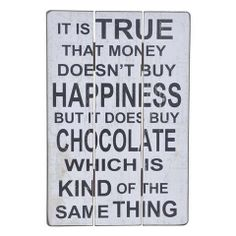 Wall Art & Printed Canvas - Briscoes - Vintage Look Wall Art Happiness Chocolate Money Doesnt Buy Happiness, Funny Signs, Vintage Looks, Wall Art, Chocolate, Words, Happy, Prints, Canvas