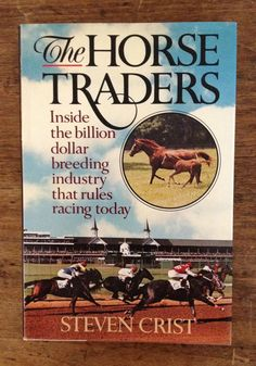 The Horse Traders by Steven Crist (1986, Hardcover) First Edition