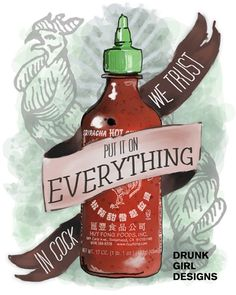 An Ode To Sriracha 8x10 Print--$10.00 on Etsy--I need to get this for Joel.