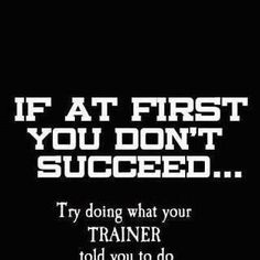 If at first you don't succeed try doing what your trainer told you to do the first time Workout Memes, Gym Memes, Gym Humor, Crossfit Memes, Funny Workout, Workout Exercises, Workout Routines, Workout Plans, Fitness Motivation