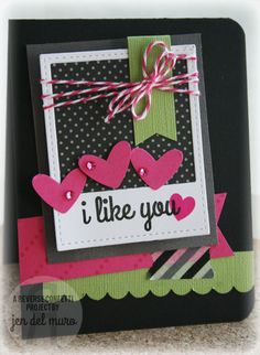 I Like You | Reverse Confetti by genie1314 - Cards and Paper Crafts at Splitcoaststampers