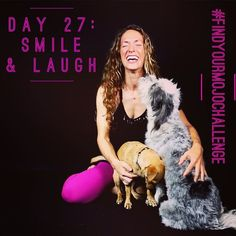 #findyourmojochallenge Day 27: #Smile & #Laugh  Yep it's that easy today. In fact most days it is as easy as a smile and a chuckle to turn the trajectory of our day upward. So today your challenge is to simply smile and laugh every chance you get. Just beware that it is contagious... Check out Day 27 of the course for some inspiration to smile and laugh with Jean Marie and these pooches. Then share with us what's making you laugh today!  The Find Your MOJO Challenge course is free for…