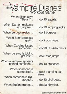 This sounds fun. Need a different TV show or need to start watching The Vampire Diaries. The Vampire Diaries: Workout Game edition! Quotes Vampire Diaries, Vampire Diaries Workout, Serie The Vampire Diaries, Vampire Diaries Stefan, Vampire Diaries The Originals, Vampire Quotes, Vampire Diaries Seasons, Fitness Workouts, Tv Show Workouts