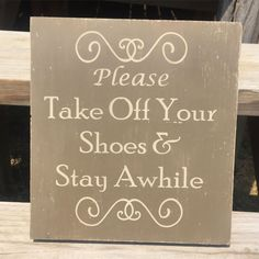 Please Take Off Your Shoes & Stay Awhile Wood Sign -FREE SHIPPING, No Shoes Sign, Gift for Mom, Housewarming Gift, Front Door Sign, No Shoes $36.00
