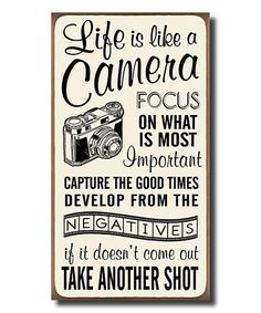 Look at this #zulilyfind! 'Life Is Like a Camera' Wall Sign #zulilyfinds